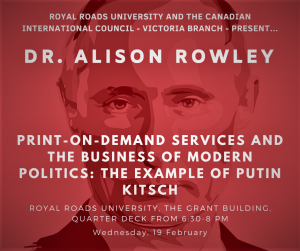 Print-on-Demand Services and the Business of Modern Politics: The Example of Putin Kitsch @ Royal Roads University, The Grant Building, Quarter Deck